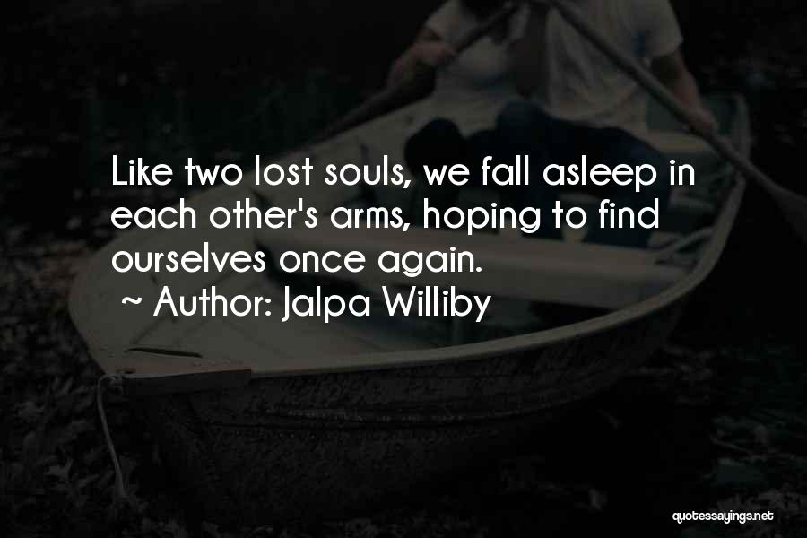Fall Asleep In Your Arms Quotes By Jalpa Williby