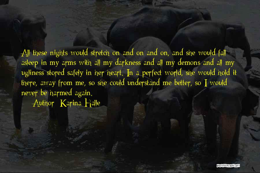 Fall Asleep In Your Arms Quotes By Karina Halle