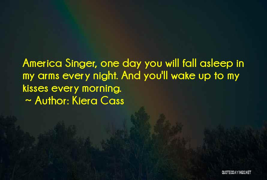 Fall Asleep In Your Arms Quotes By Kiera Cass