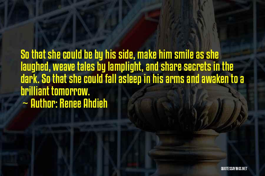 Fall Asleep In Your Arms Quotes By Renee Ahdieh