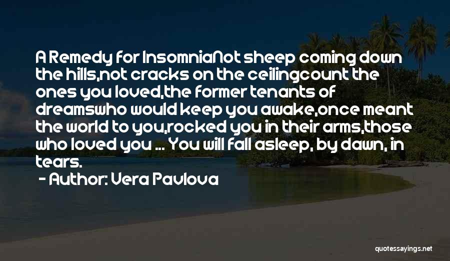 Fall Asleep In Your Arms Quotes By Vera Pavlova