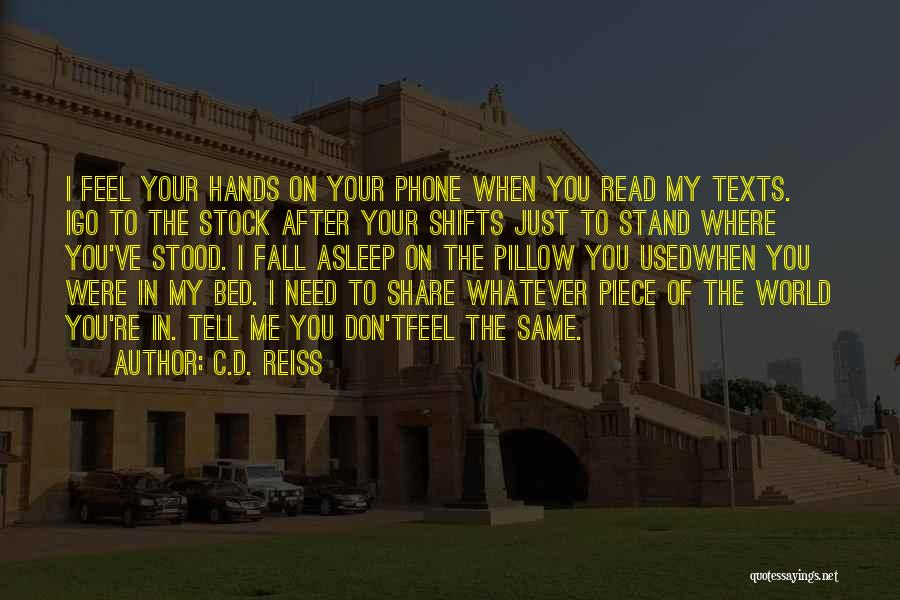 Fall Asleep On The Phone Quotes By C.D. Reiss