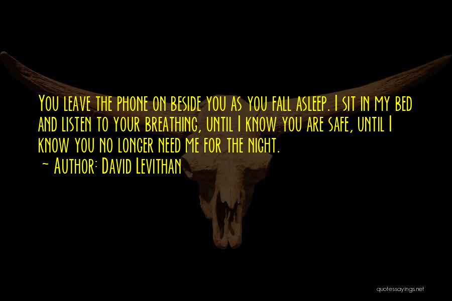 Fall Asleep On The Phone Quotes By David Levithan