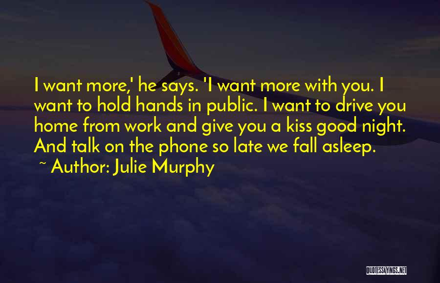 Fall Asleep On The Phone Quotes By Julie Murphy