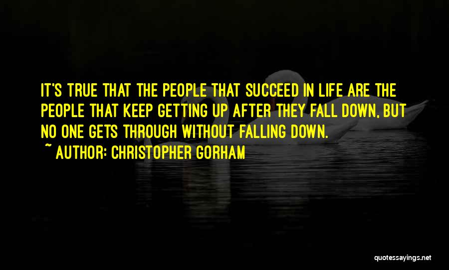 Falling Down In Life Quotes By Christopher Gorham