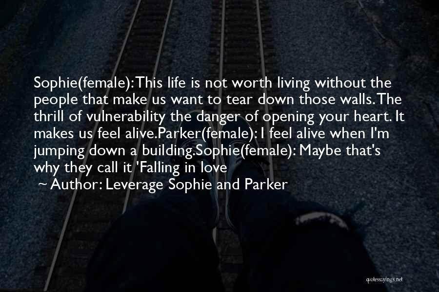 Falling Down In Life Quotes By Leverage Sophie And Parker