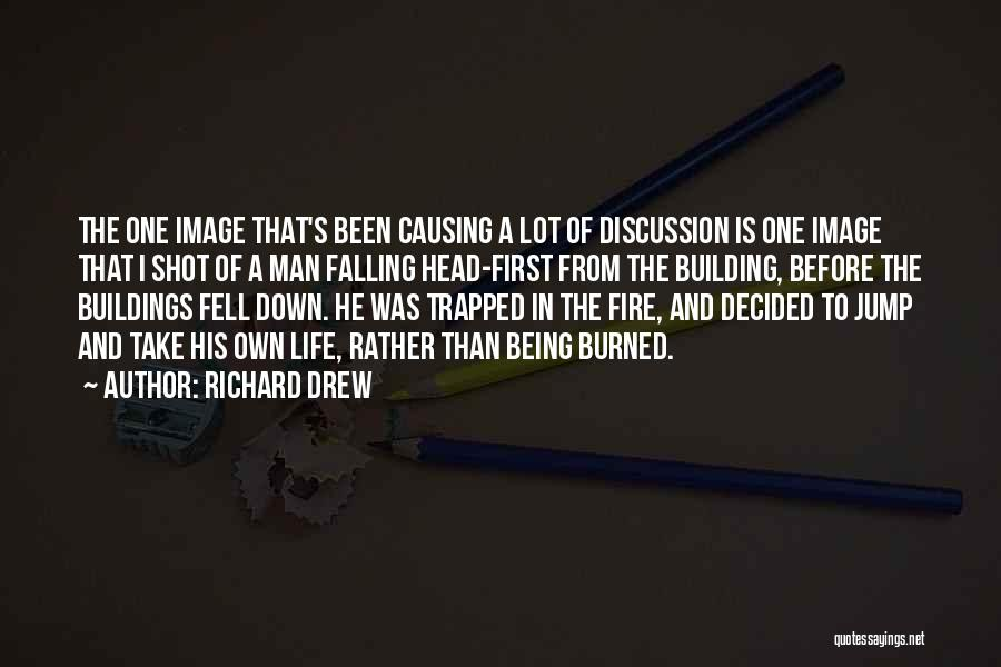 Falling Down In Life Quotes By Richard Drew