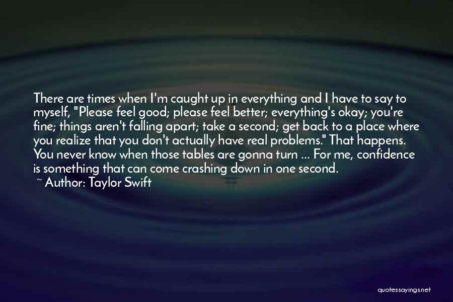 Falling Down In Life Quotes By Taylor Swift