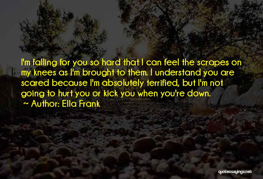Falling For Someone But Scared Quotes By Ella Frank