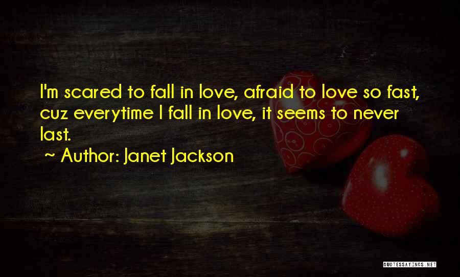 Falling For Someone But Scared Quotes By Janet Jackson