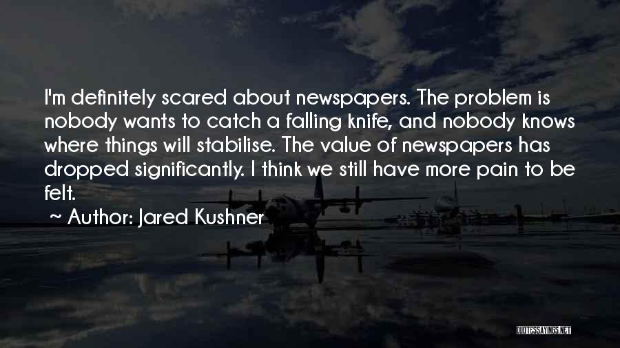 Falling For Someone But Scared Quotes By Jared Kushner