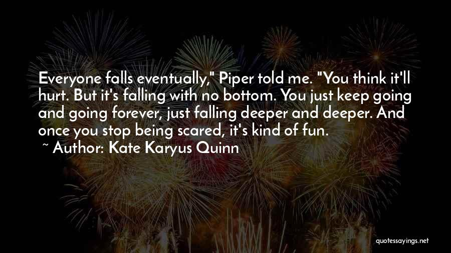 Falling For Someone But Scared Quotes By Kate Karyus Quinn