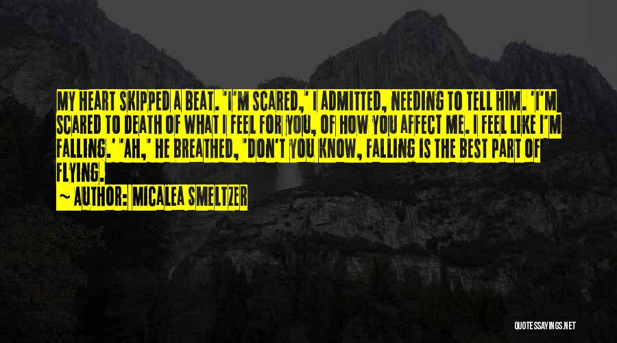 Falling For Someone But Scared Quotes By Micalea Smeltzer