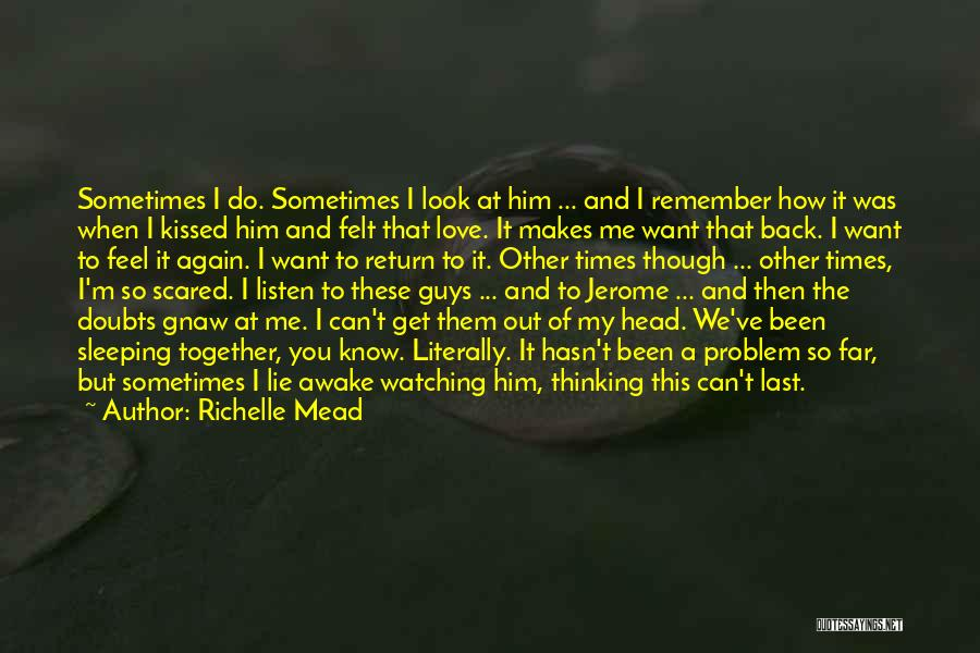 Falling For Someone But Scared Quotes By Richelle Mead