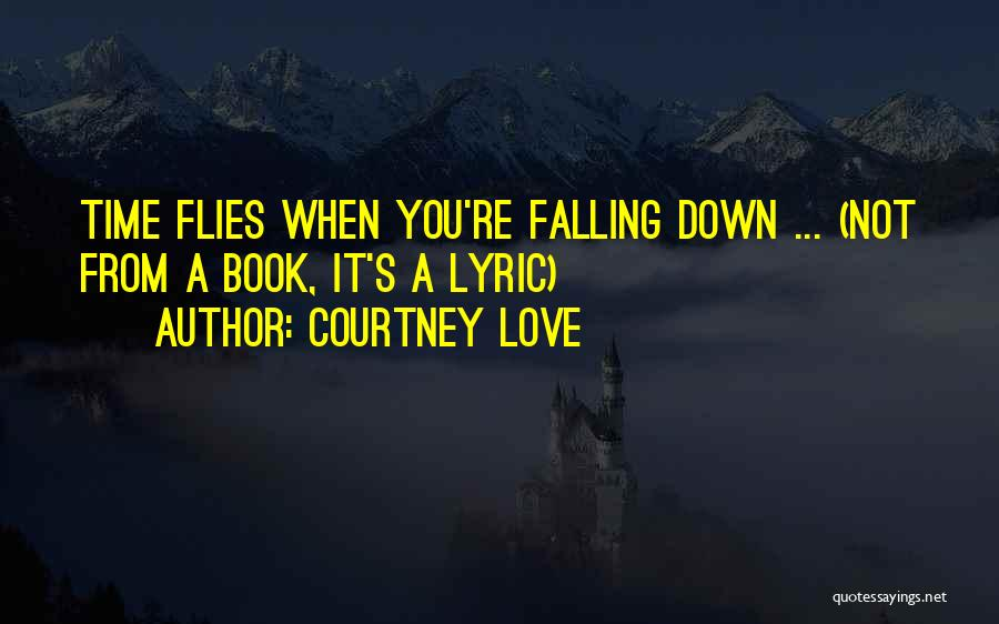 Falling For You Book Quotes By Courtney Love