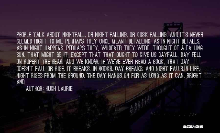 Falling For You Book Quotes By Hugh Laurie