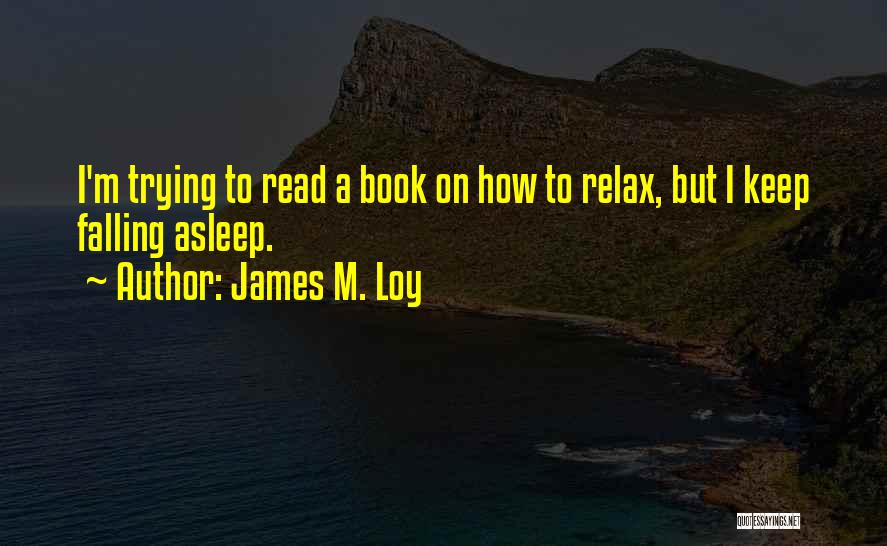 Falling For You Book Quotes By James M. Loy