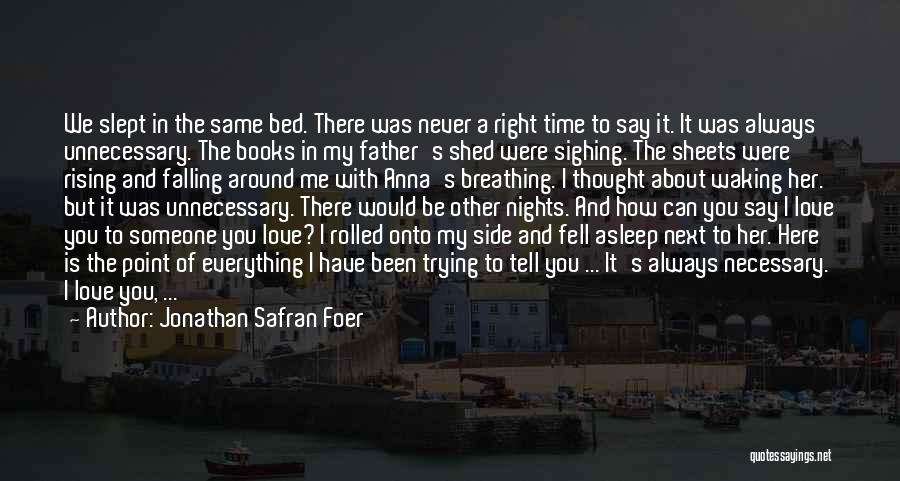 Falling For You Book Quotes By Jonathan Safran Foer