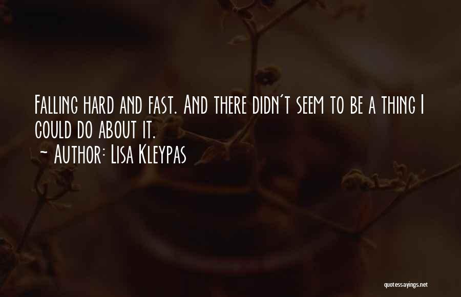 Falling Hard For U Quotes By Lisa Kleypas