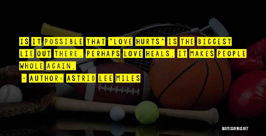 Falling In Love All Over Again Quotes By Astrid Lee Miles