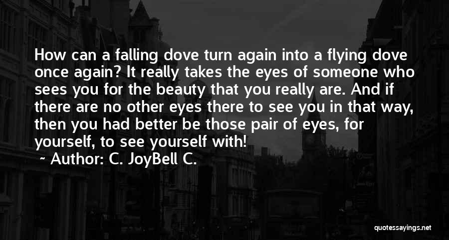 Falling In Love All Over Again Quotes By C. JoyBell C.