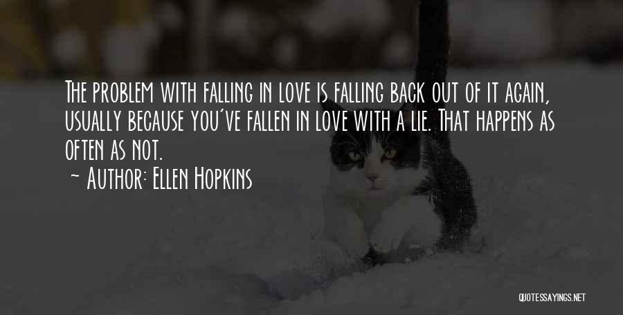 Falling In Love All Over Again Quotes By Ellen Hopkins