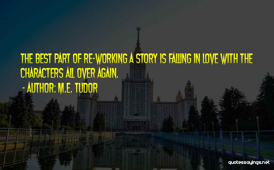 Falling In Love All Over Again Quotes By M.E. Tudor