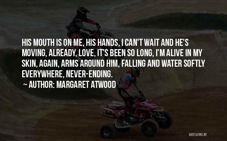 Falling In Love All Over Again Quotes By Margaret Atwood