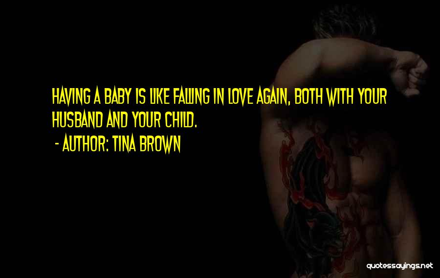 Falling In Love All Over Again Quotes By Tina Brown