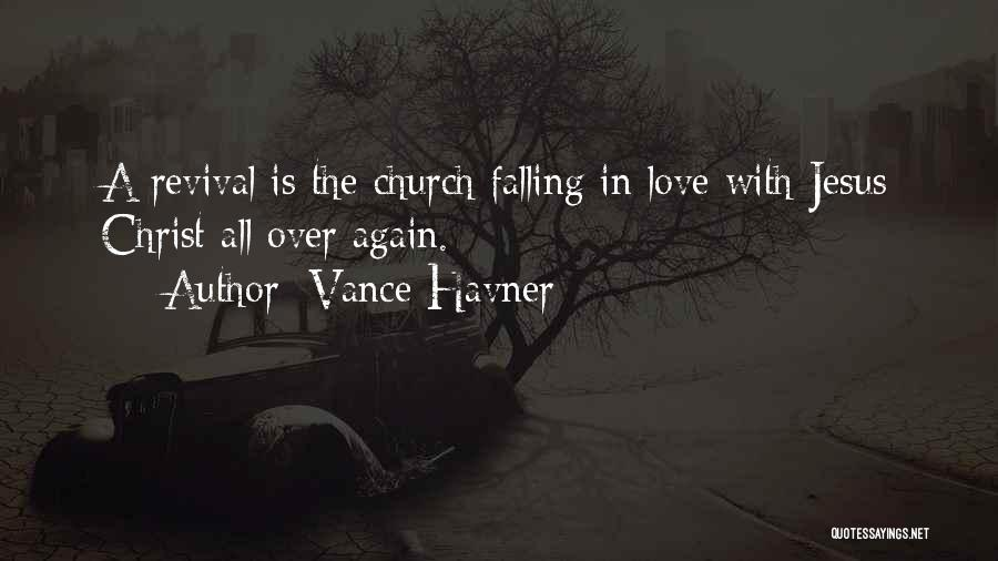 Falling In Love All Over Again Quotes By Vance Havner