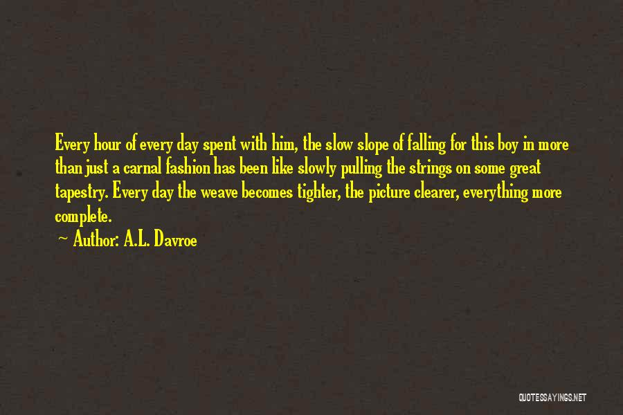 Falling In Love Slowly Quotes By A.L. Davroe