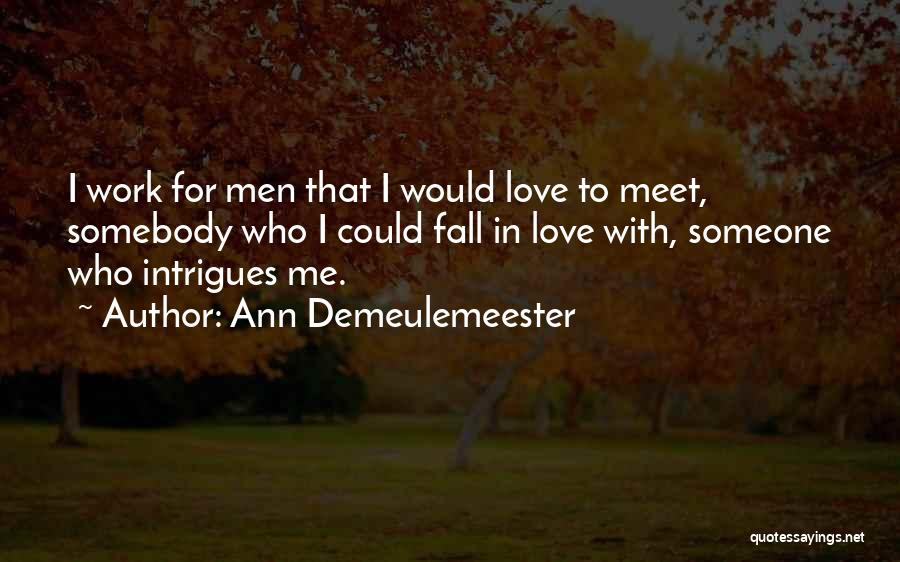 Falling In Love With Me Quotes By Ann Demeulemeester