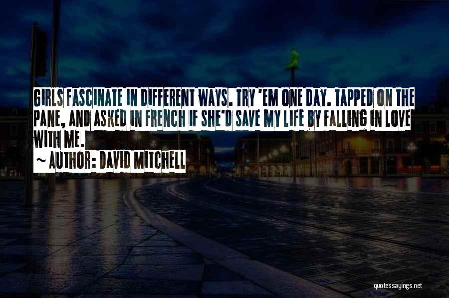 Falling In Love With Me Quotes By David Mitchell