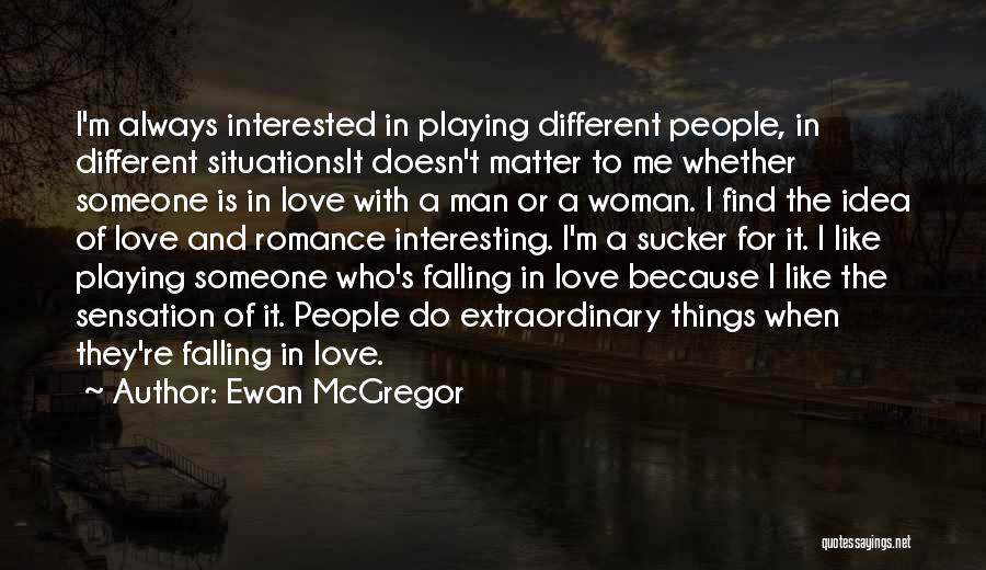 Falling In Love With Me Quotes By Ewan McGregor