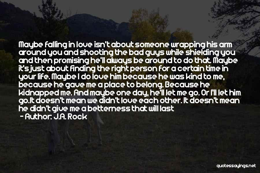 Falling In Love With Me Quotes By J.A. Rock