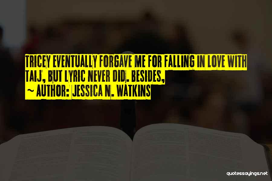 Falling In Love With Me Quotes By Jessica N. Watkins