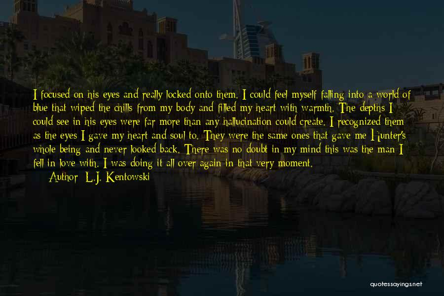 Falling In Love With Me Quotes By L.J. Kentowski