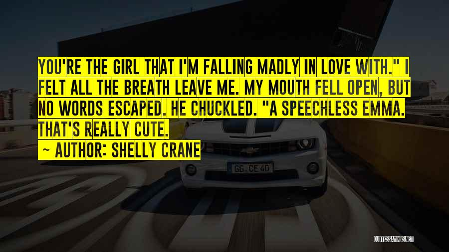 Falling In Love With Me Quotes By Shelly Crane