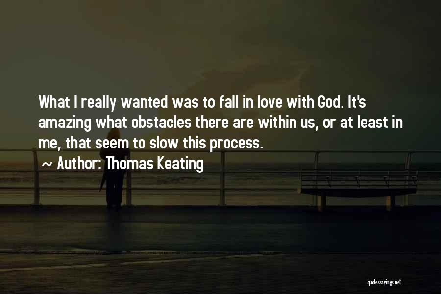 Falling In Love With Me Quotes By Thomas Keating