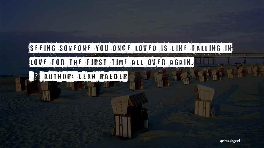 Falling In Love With Someone Again Quotes By Leah Raeder