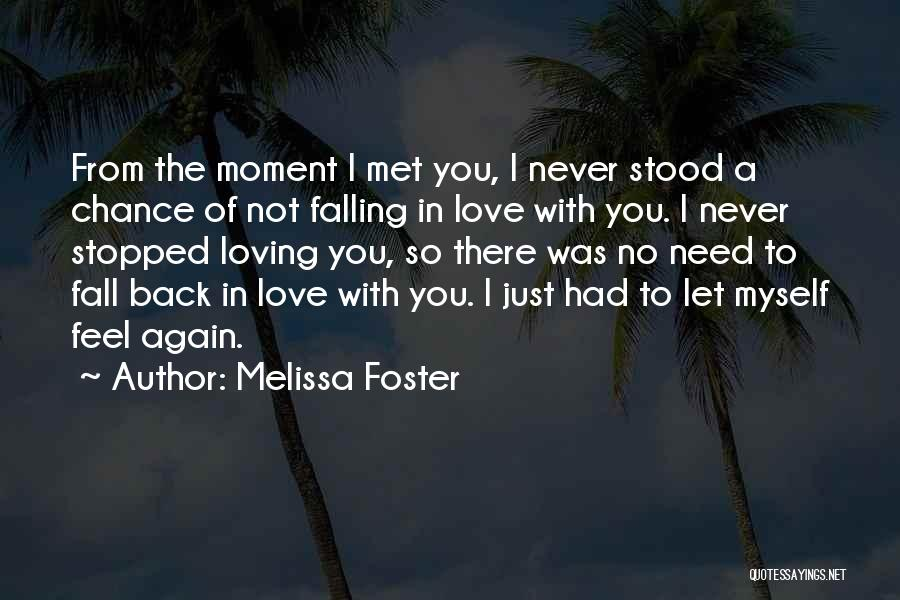 Falling In Love With Someone Again Quotes By Melissa Foster