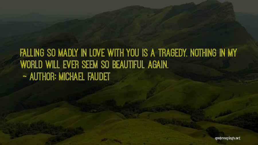 Falling In Love With Someone Again Quotes By Michael Faudet