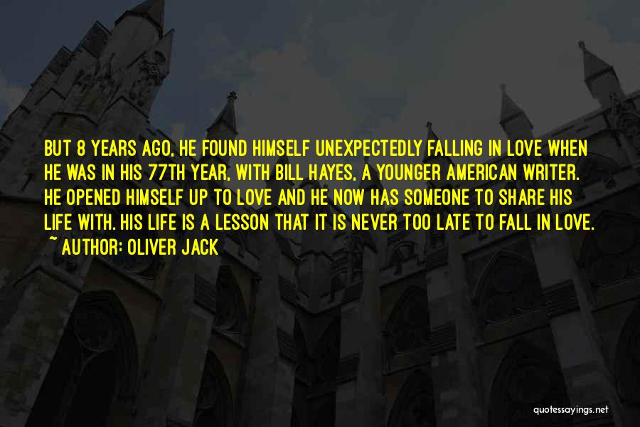 Falling In Love With Someone Unexpectedly Quotes By Oliver Jack