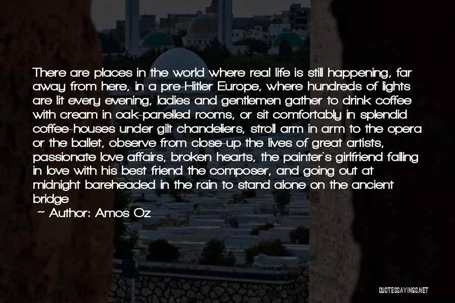 Falling In Love With Your Best Girlfriend Quotes By Amos Oz