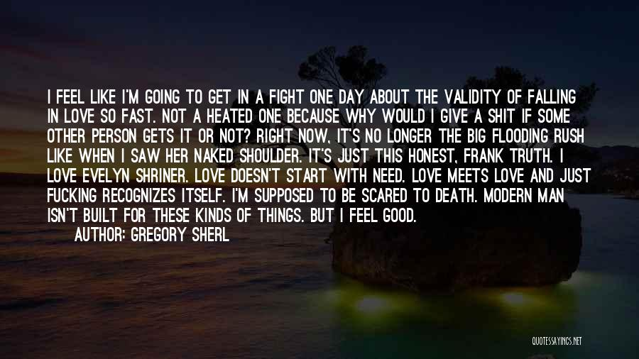 Falling Love But Scared Quotes By Gregory Sherl