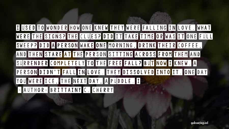 Falling Quotes By Brittainy C. Cherry