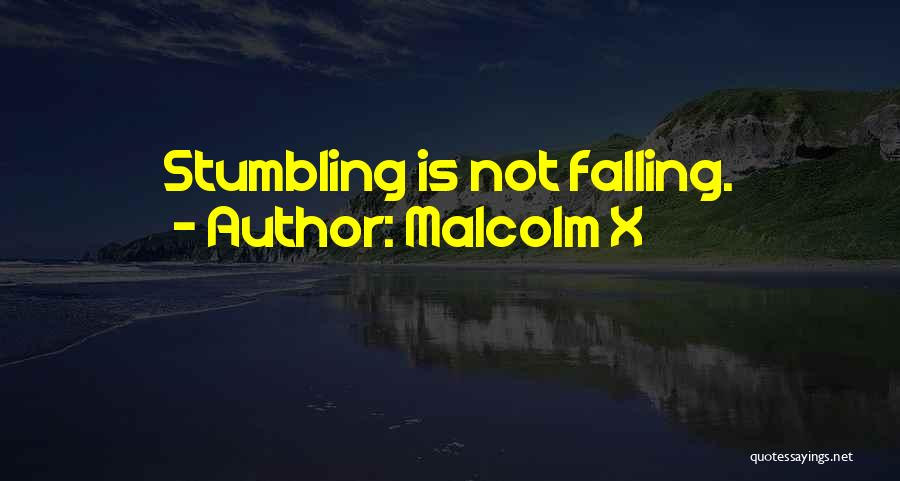 Falling Quotes By Malcolm X