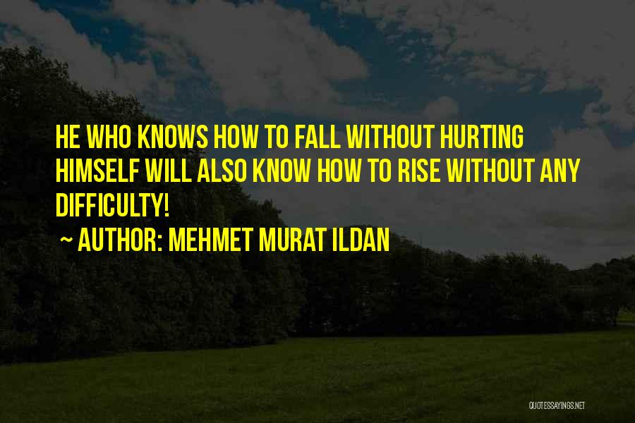Falling Quotes By Mehmet Murat Ildan