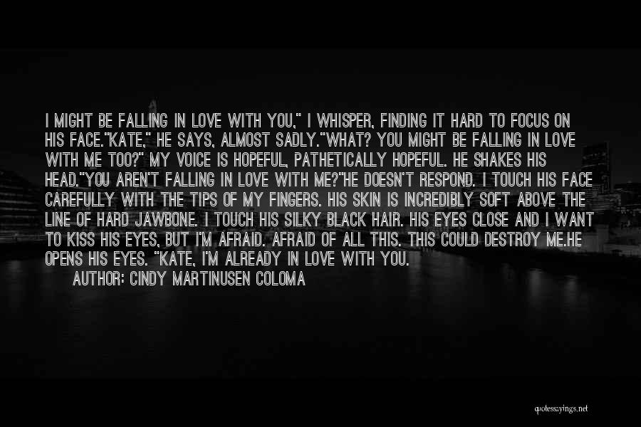 Falling Too Hard Quotes By Cindy Martinusen Coloma