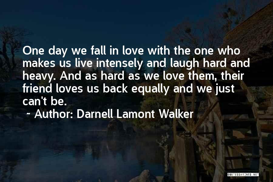 Falling Too Hard Quotes By Darnell Lamont Walker